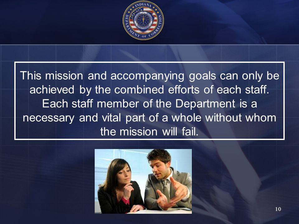 This mission and accompanying goals can only be achieved by the combined efforts of each staff.