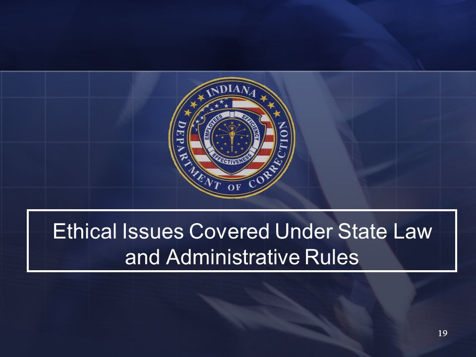 Ethical Issues Covered Under State Law and Administrative Rules