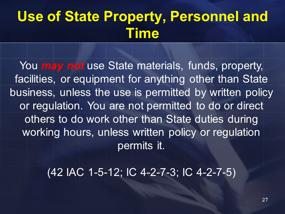Use of State Property, Personnel and Time
