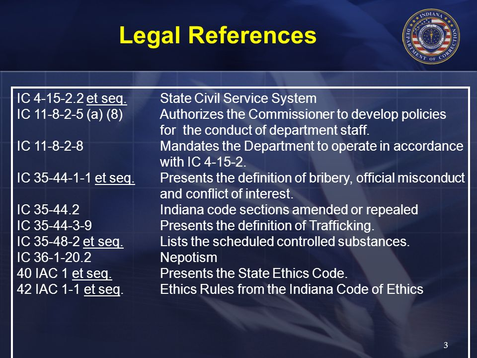 Legal References IC 4-15-2.2 et seq. State Civil Service System
