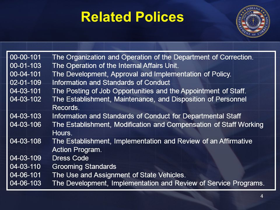 Related Polices 00-00-101 The Organization and Operation of the Department of Correction. 00-01-103 The Operation of the Internal Affairs Unit.