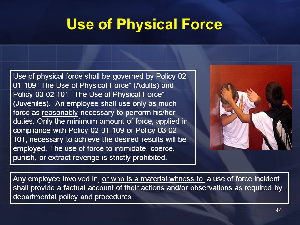 Use of Physical Force