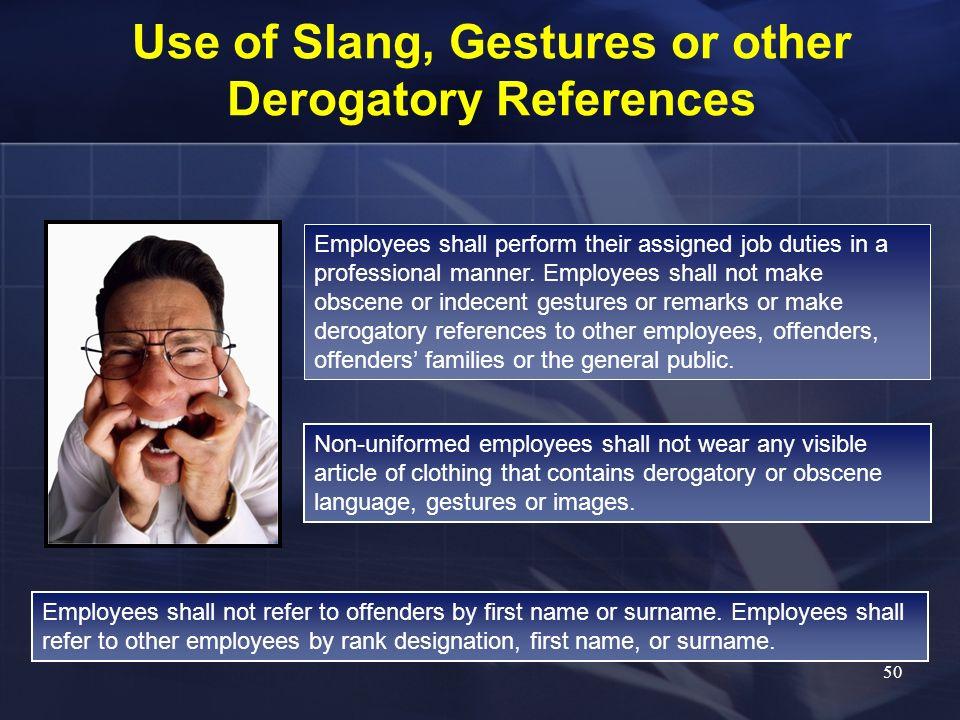 Use of Slang, Gestures or other Derogatory References