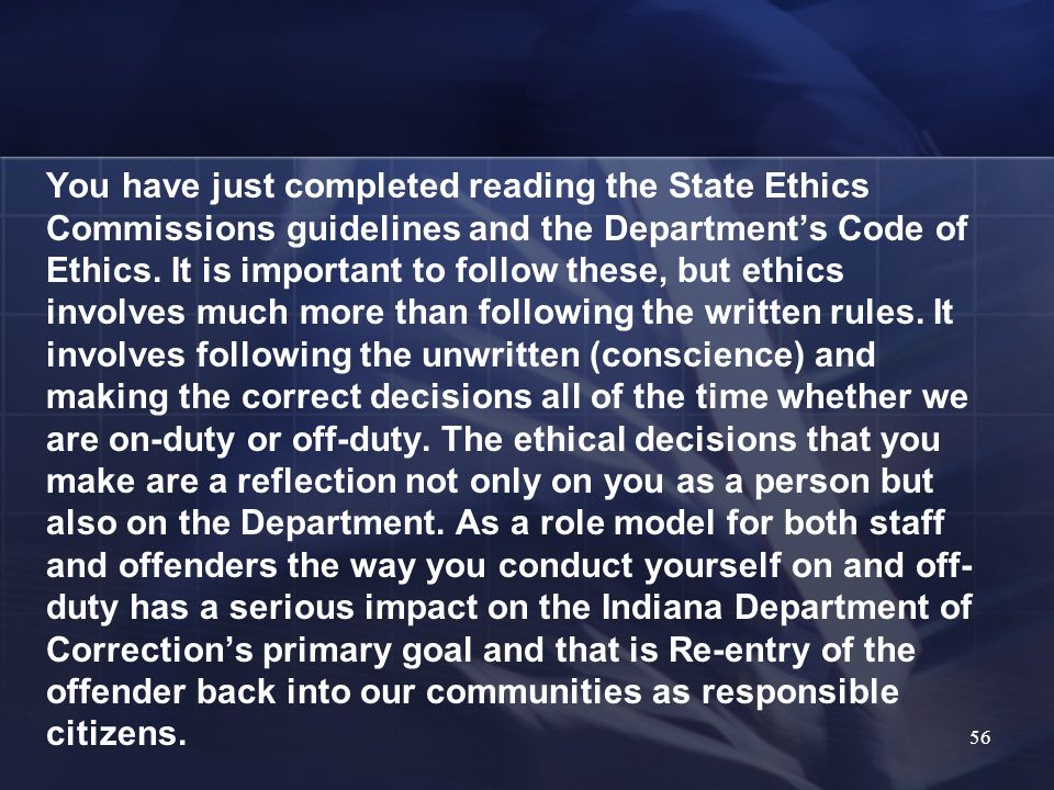 You have just completed reading the State Ethics Commissions guidelines and the Department's Code of Ethics.