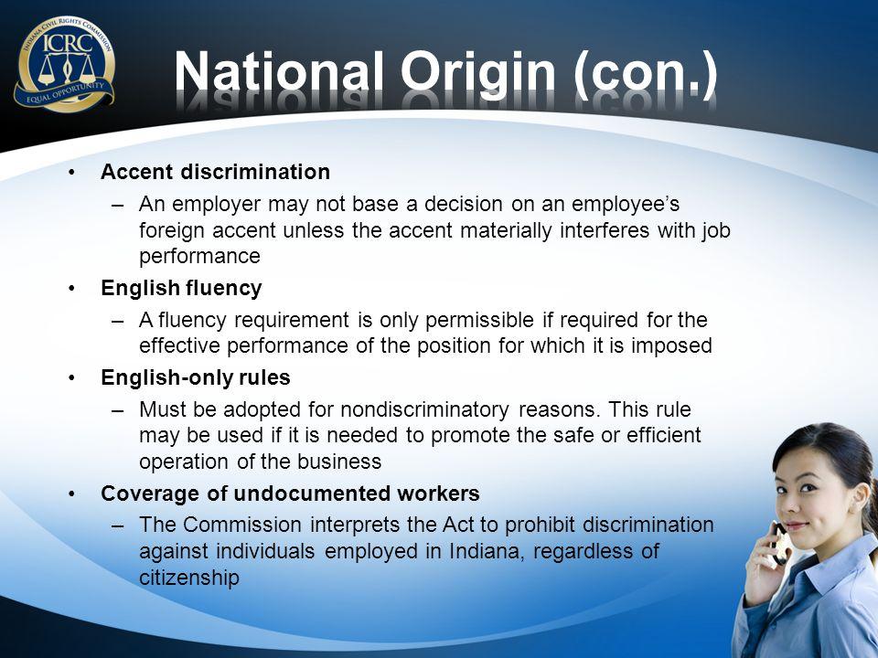 National Origin (con.) Accent discrimination