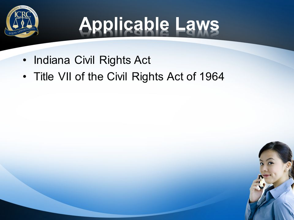 Applicable Laws Indiana Civil Rights Act