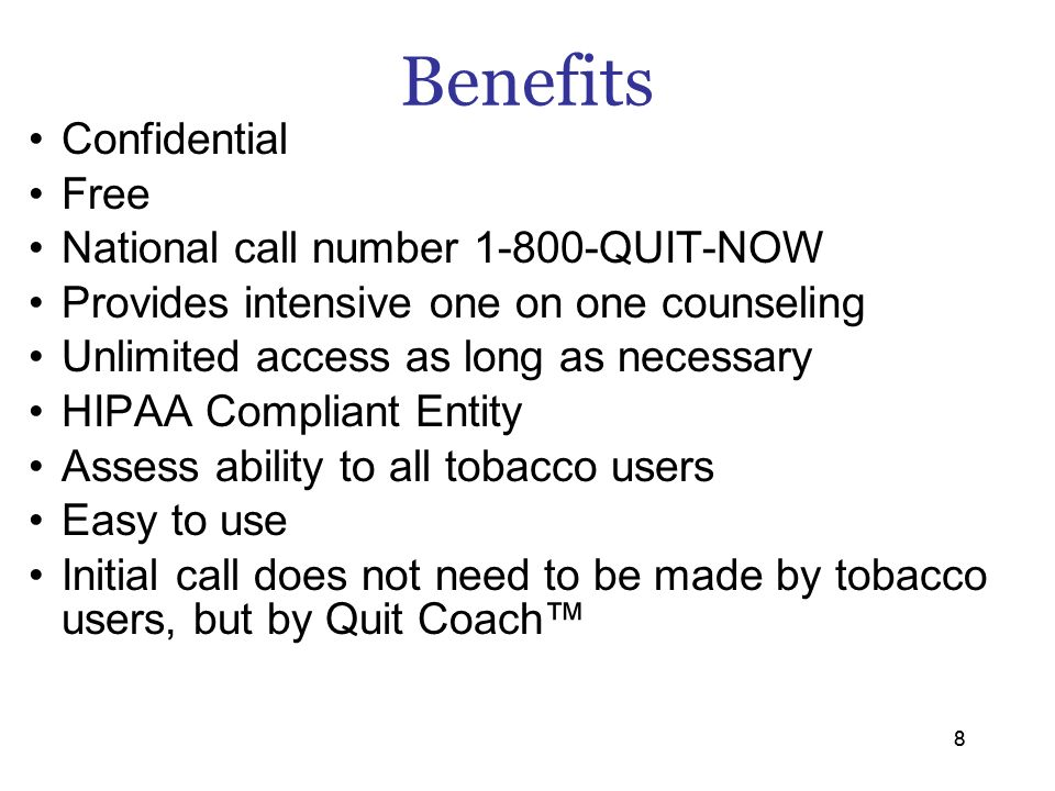 Benefits Confidential Free National call number QUIT-NOW