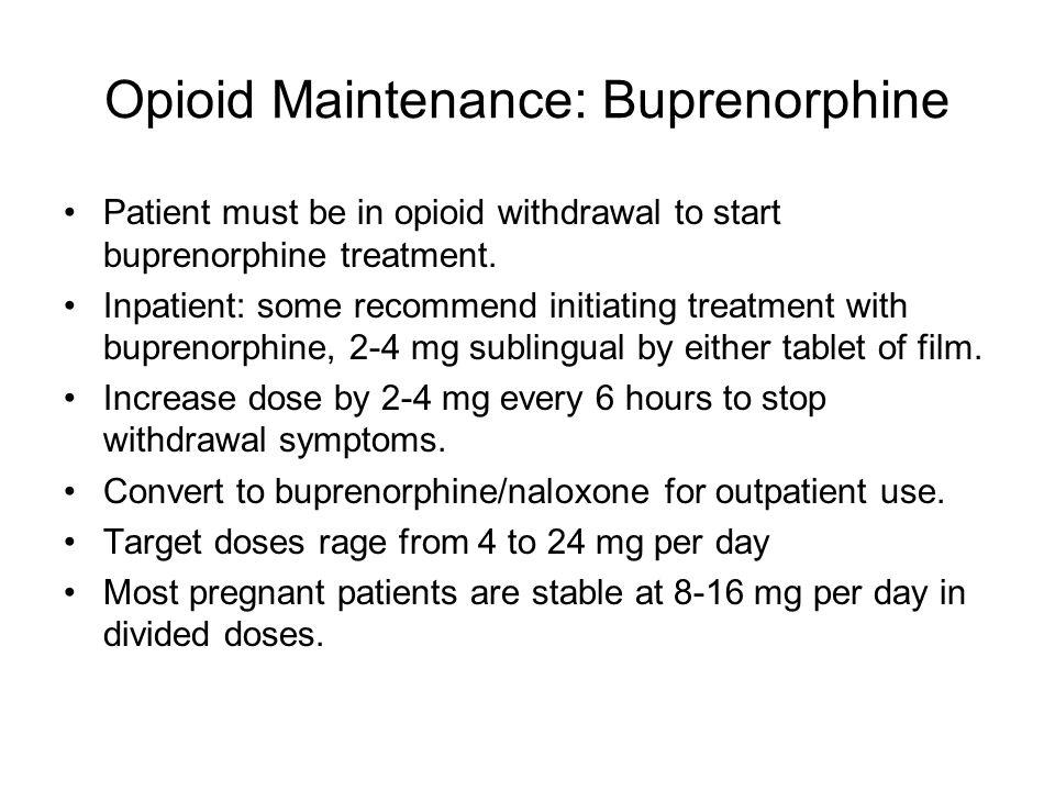 Opioid Maintenance: Buprenorphine