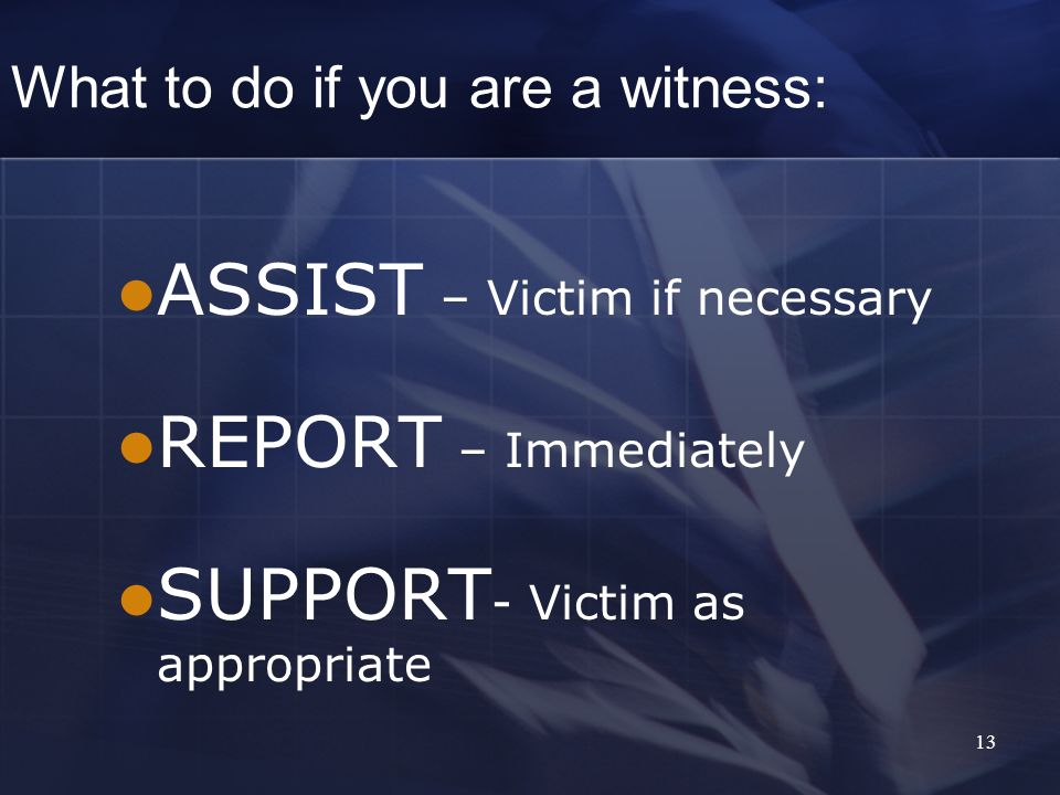 What to do if you are a witness: