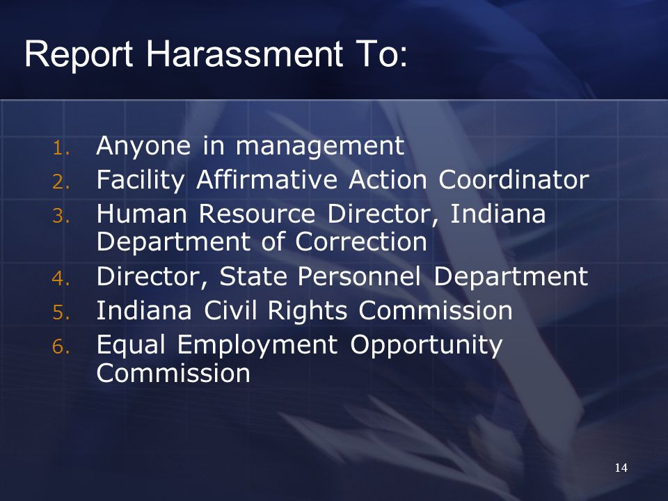 Report Harassment To: Anyone in management