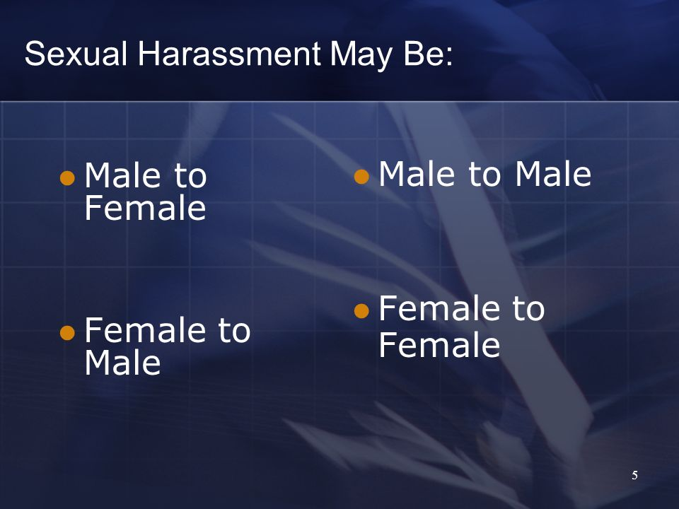 Sexual Harassment May Be: