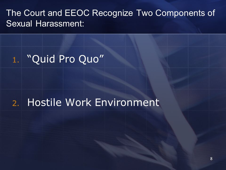 The Court and EEOC Recognize Two Components of Sexual Harassment: