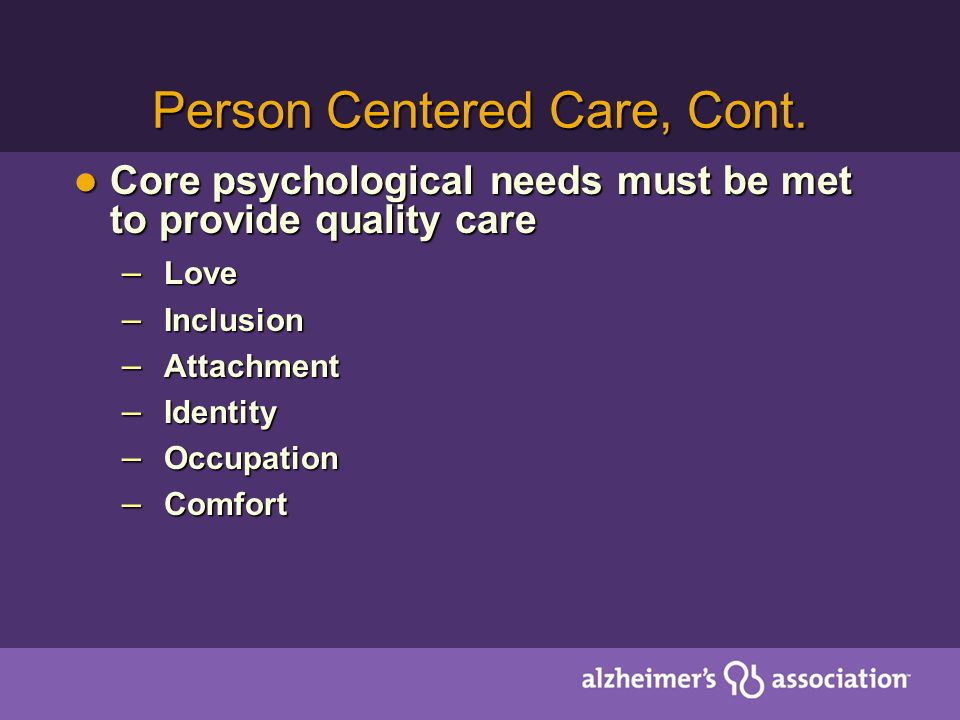 Person Centered Care, Cont.