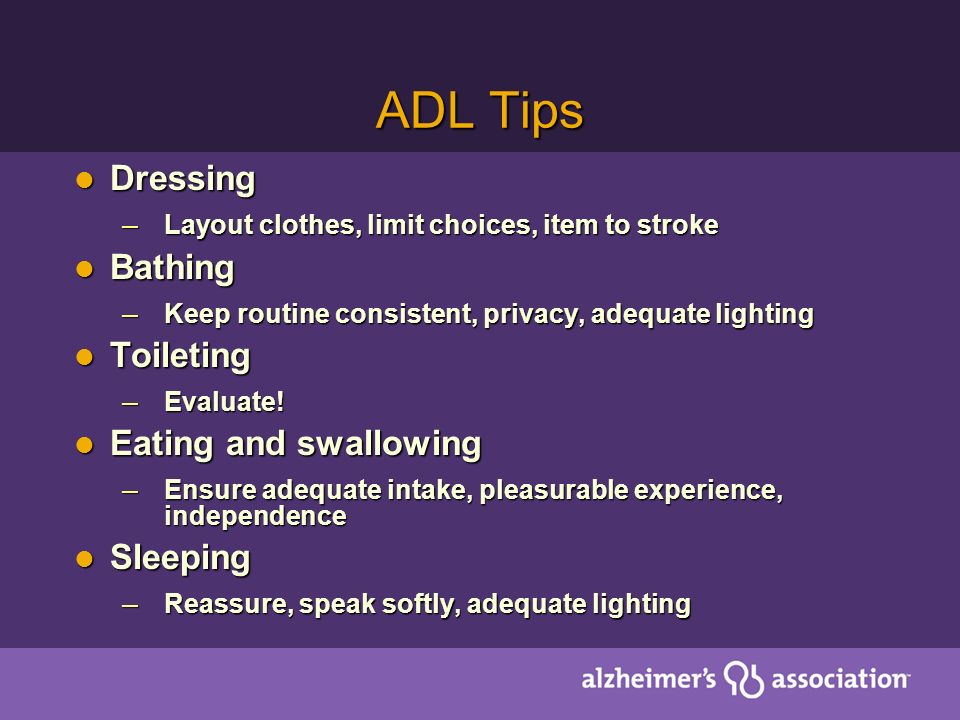 ADL Tips Dressing Bathing Toileting Eating and swallowing Sleeping