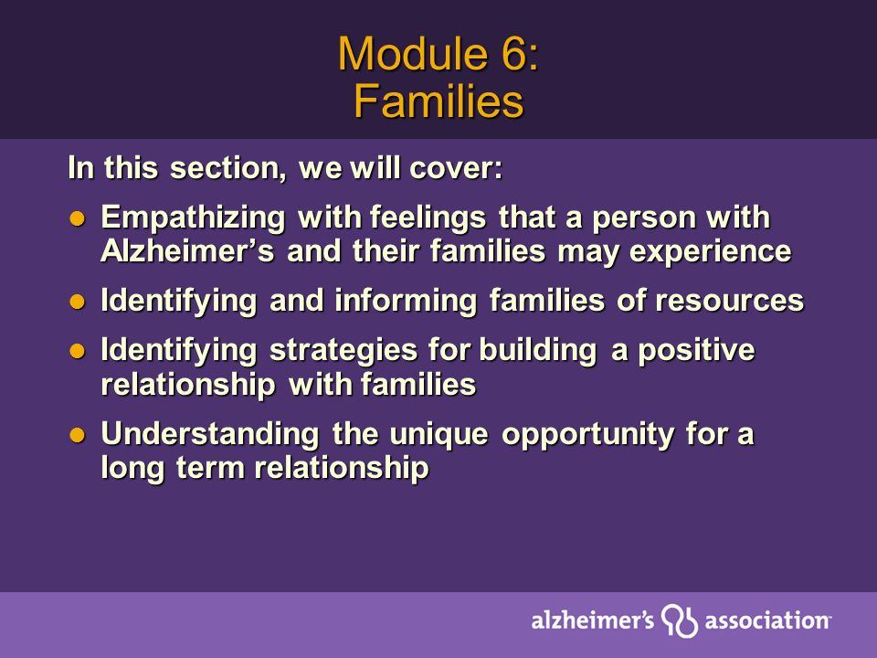 Module 6: Families In this section, we will cover: