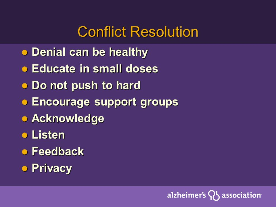 Conflict Resolution Denial can be healthy Educate in small doses