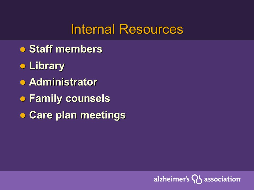 Internal Resources Staff members Library Administrator Family counsels
