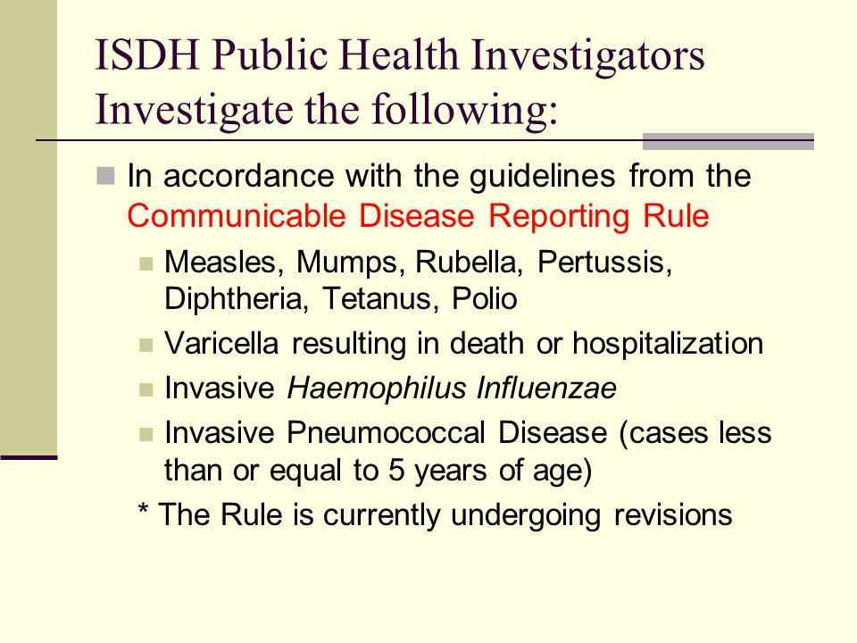 ISDH Public Health Investigators Investigate the following: