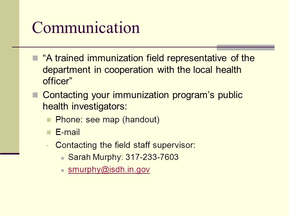 Communication A trained immunization field representative of the department in cooperation with the local health officer