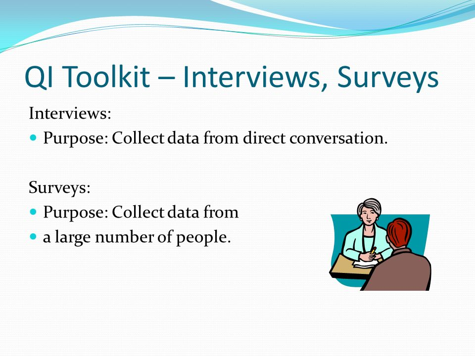 QI Toolkit – Interviews, Surveys