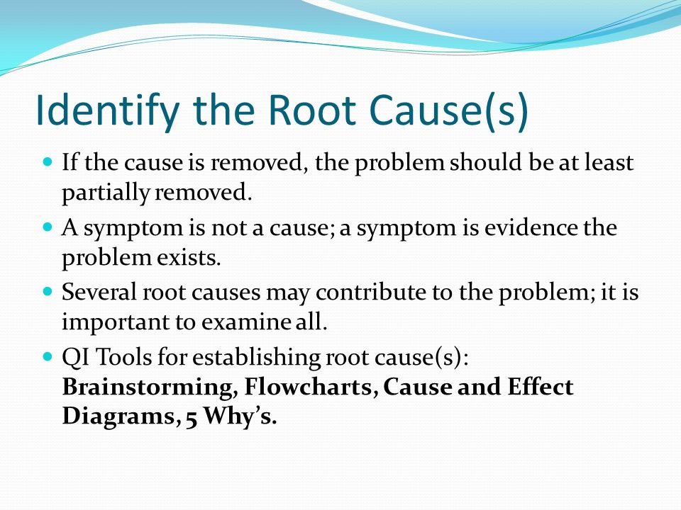 Identify the Root Cause(s)