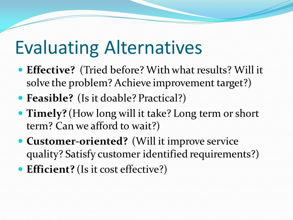 Evaluating Alternatives