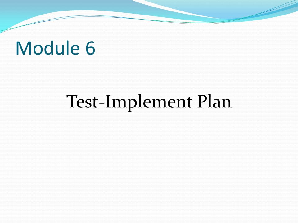 Module 6 Test-Implement Plan