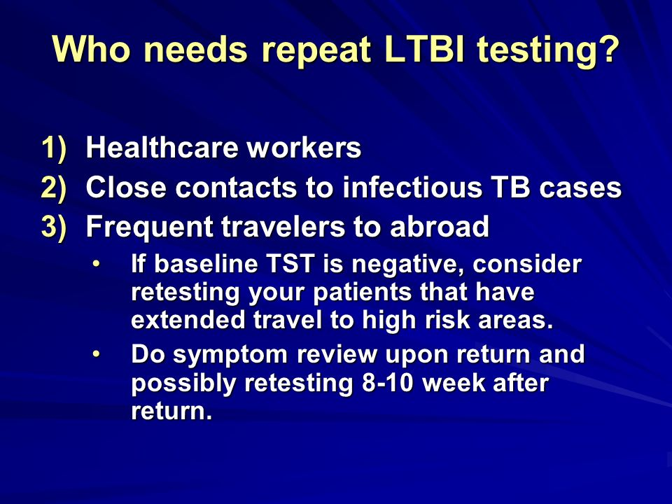 Who needs repeat LTBI testing