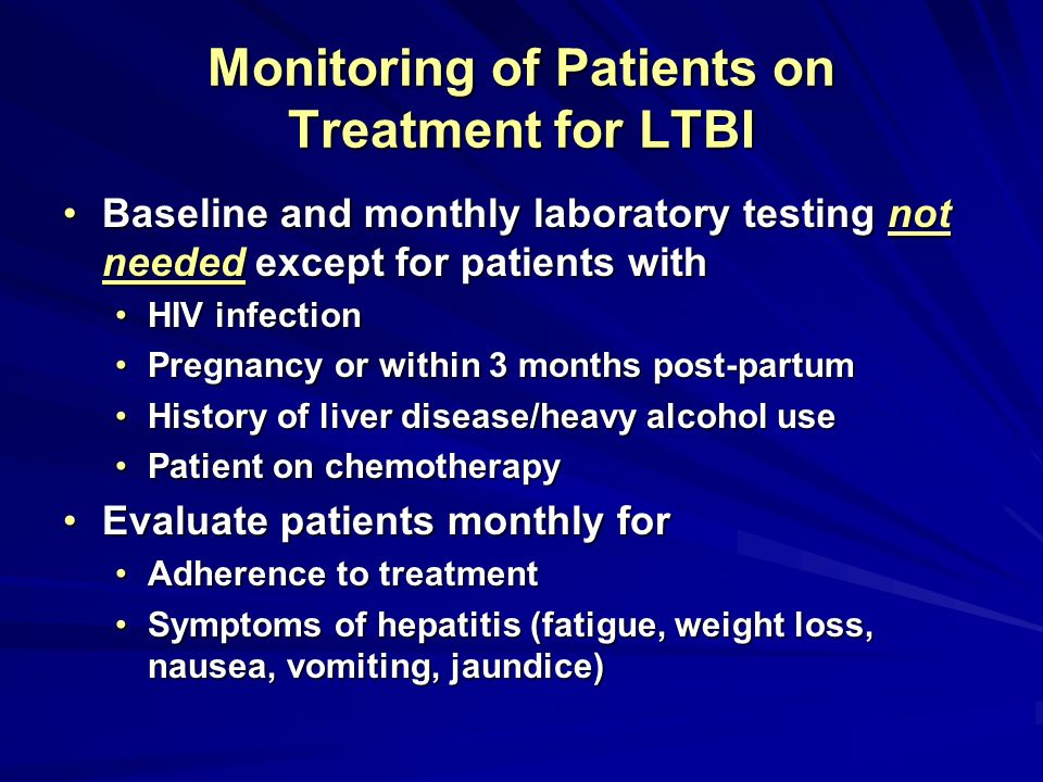 Monitoring of Patients on Treatment for LTBI