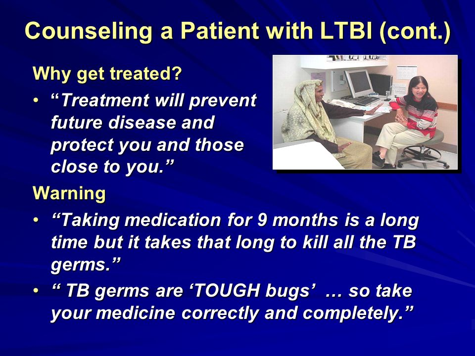 Counseling a Patient with LTBI (cont.)