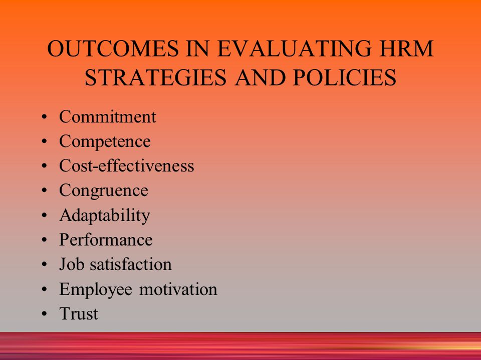 evaluating hrm s contribution organisational effectiveness Evaluate the contribution that effective hrm can make to organisational performance 2 develop hrm responses to contemporary social, legal and economic developments 3 appraise literature and theories on selected hrm topics and issues 4.