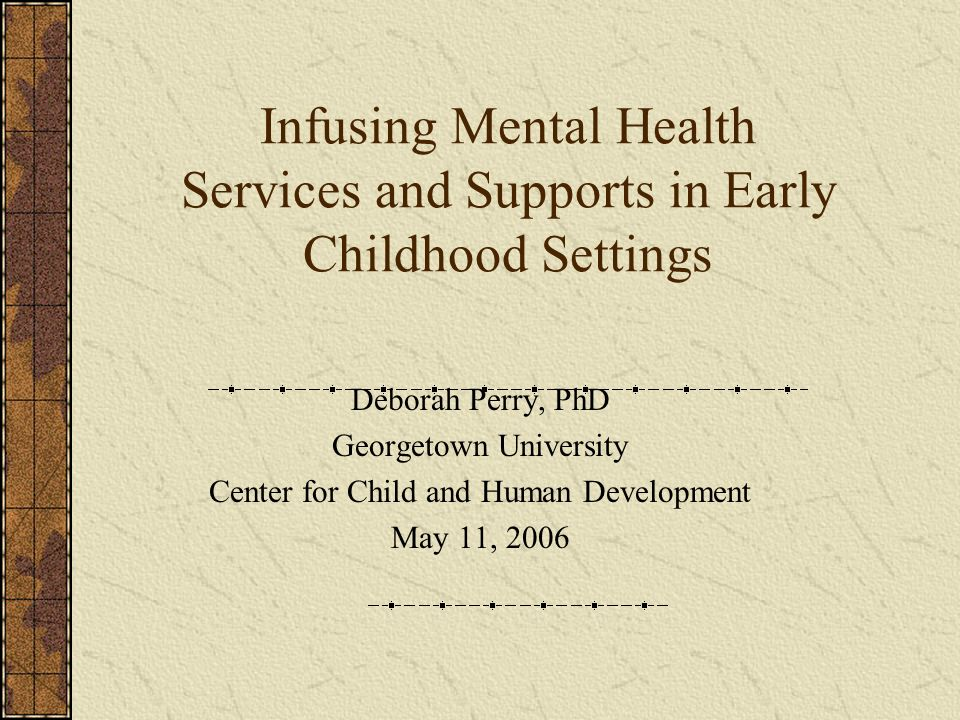 Infusing Mental Health Services and Supports in Early Childhood Settings