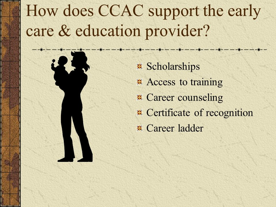 How does CCAC support the early care & education provider