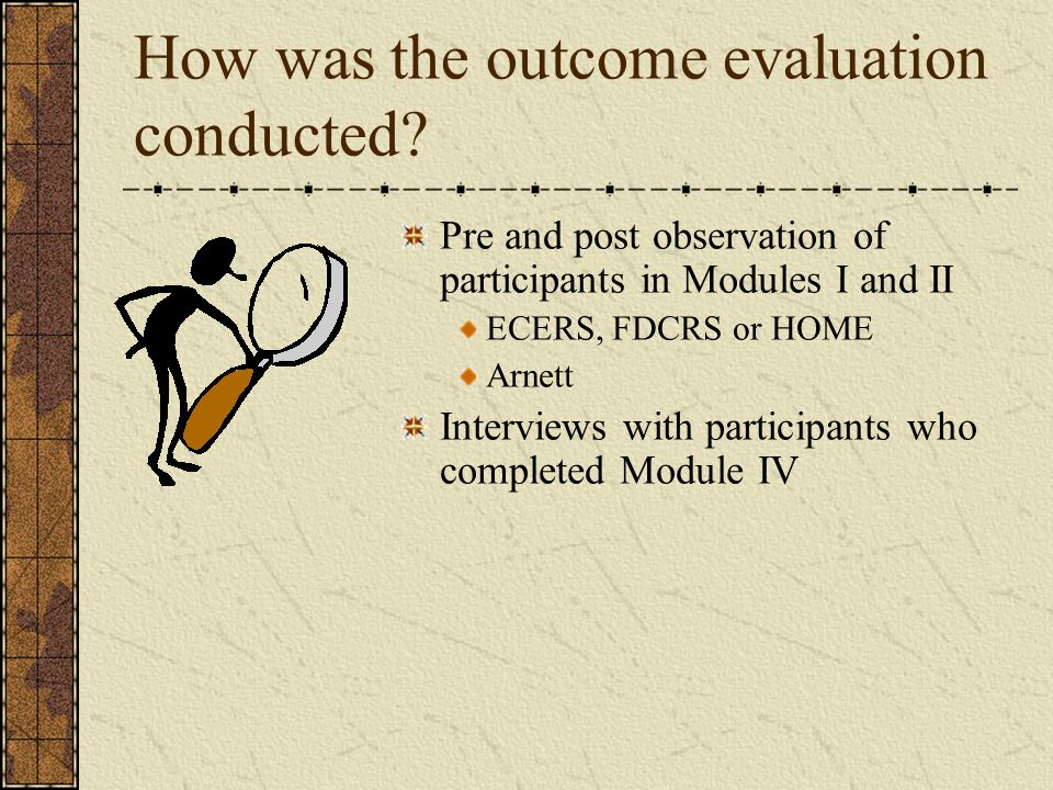 How was the outcome evaluation conducted