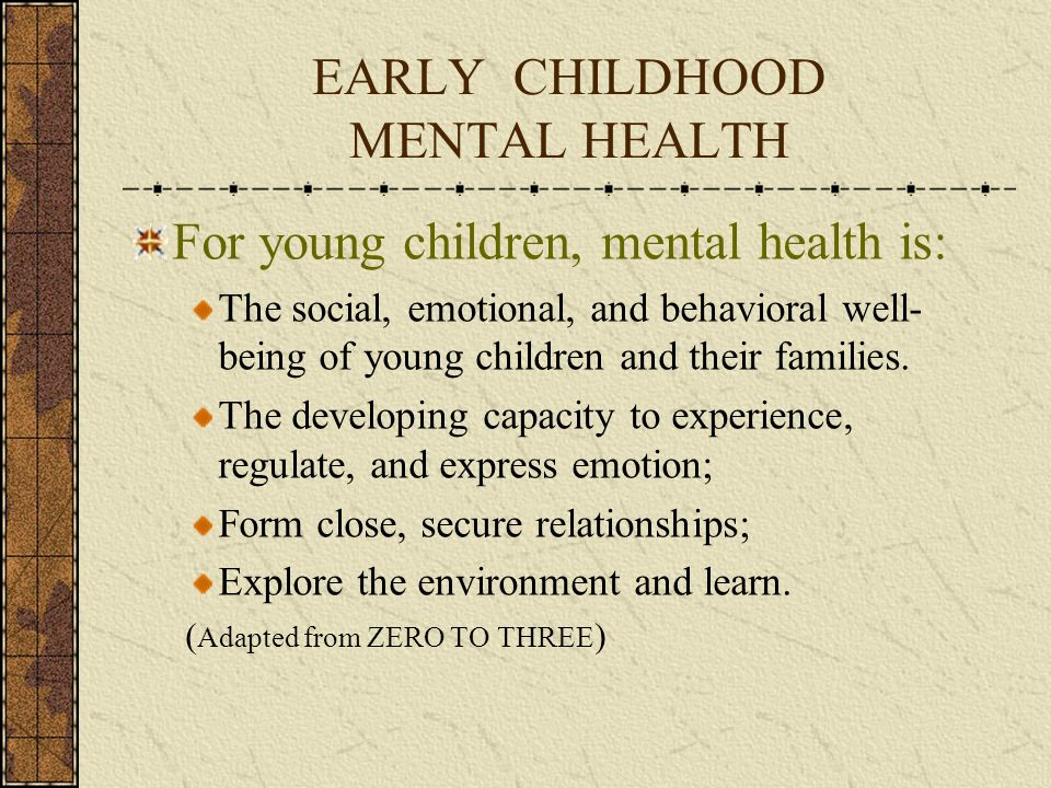 EARLY CHILDHOOD MENTAL HEALTH
