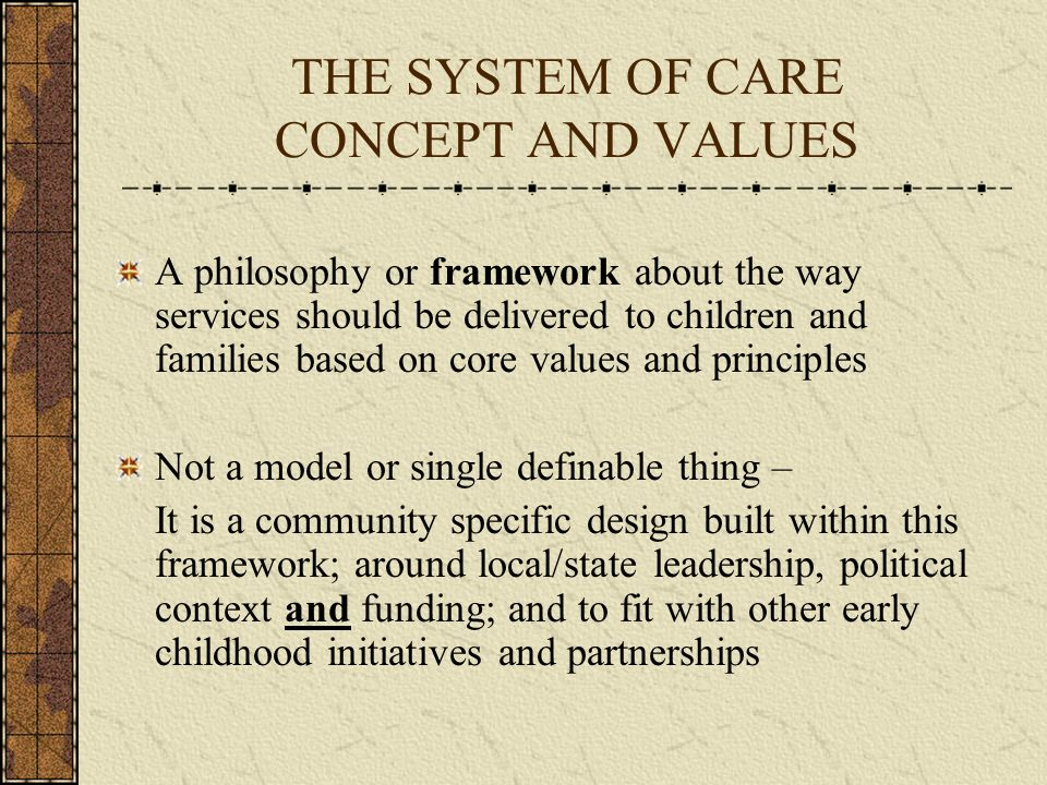 THE SYSTEM OF CARE CONCEPT AND VALUES