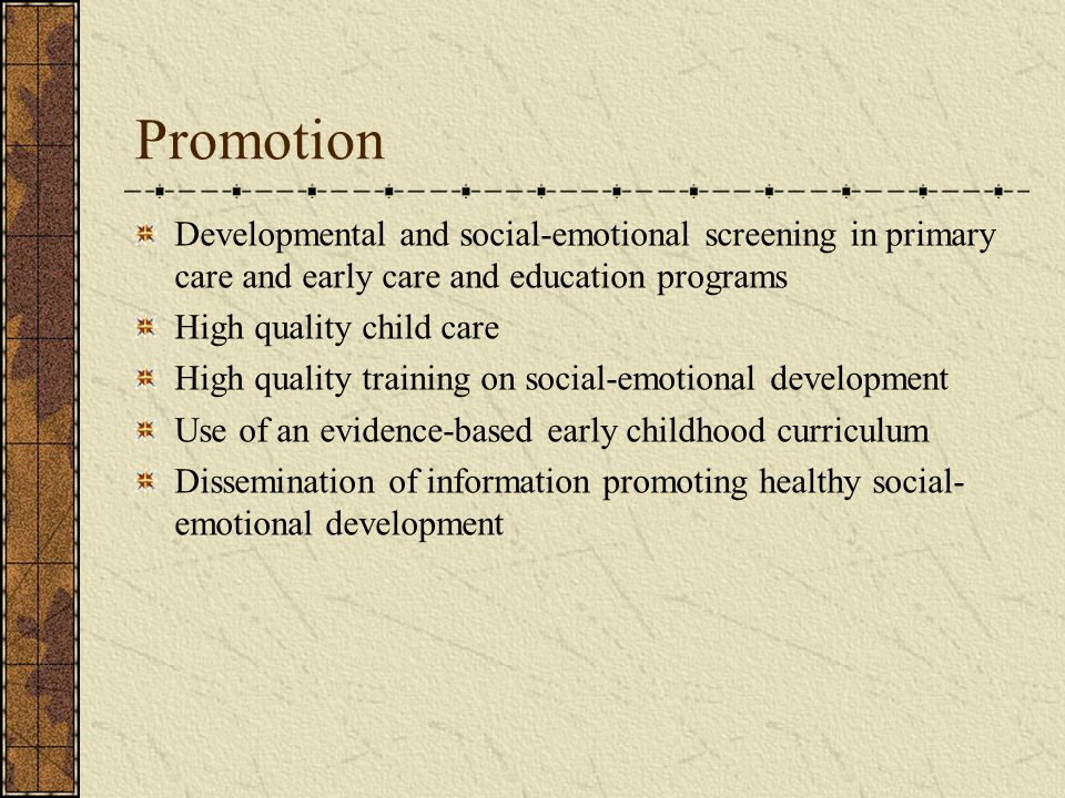 PromotionDevelopmental and social-emotional screening in primary care and early care and education programs.