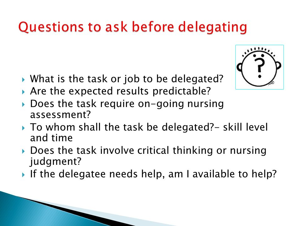 Critical thinking delegation and missed care in nursing practice
