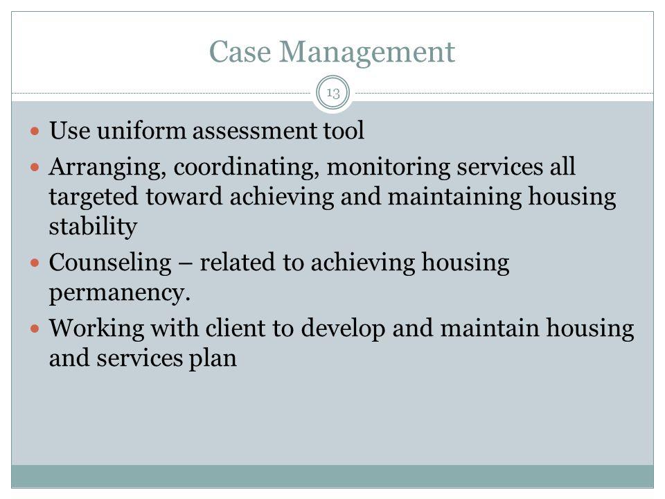 Case Management Use uniform assessment tool