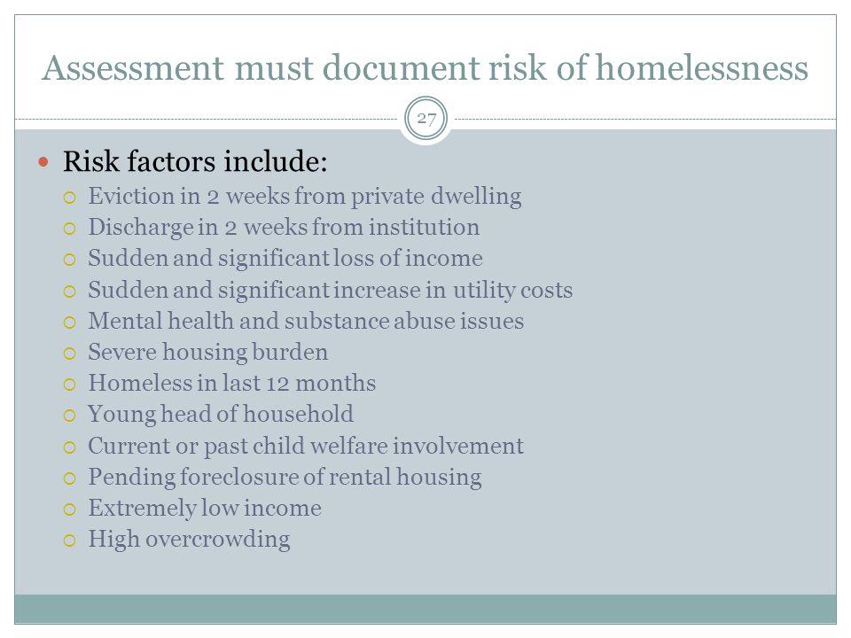 Assessment must document risk of homelessness