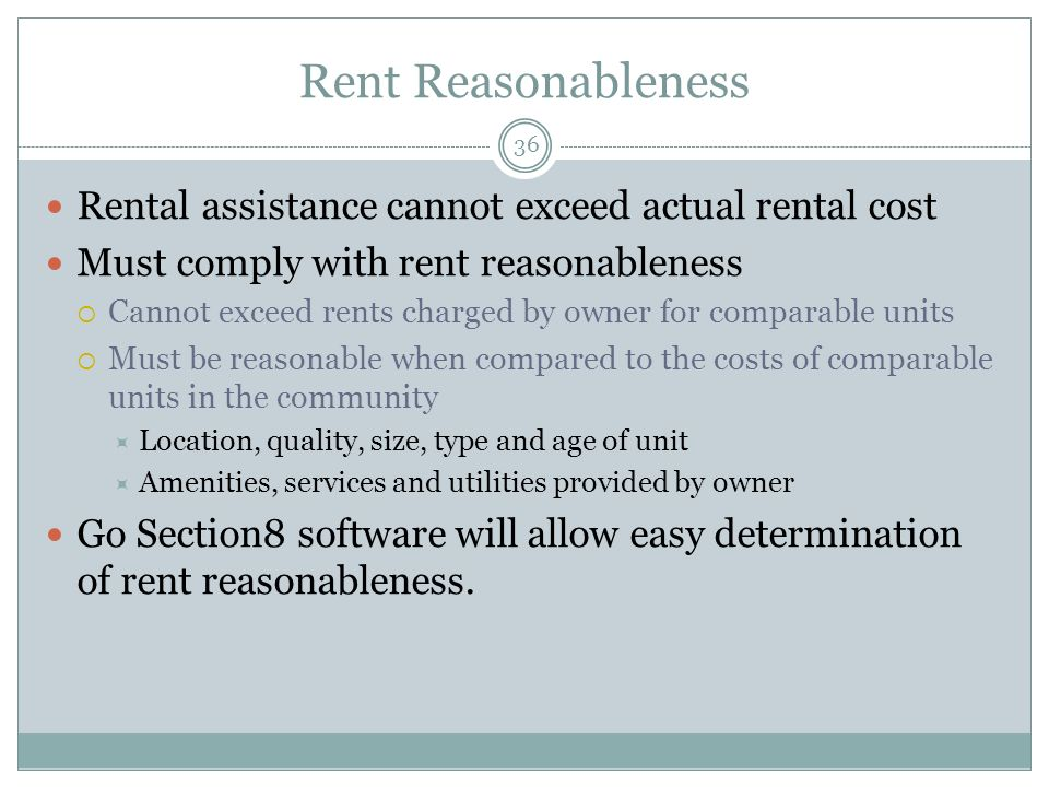 Rent Reasonableness Rental assistance cannot exceed actual rental cost