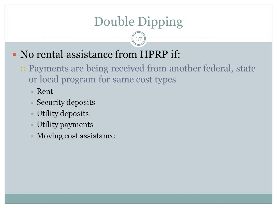 Double Dipping No rental assistance from HPRP if: