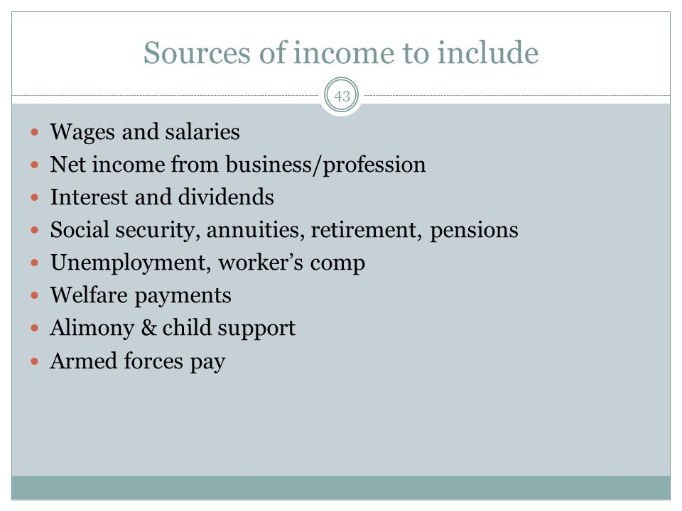 Sources of income to include