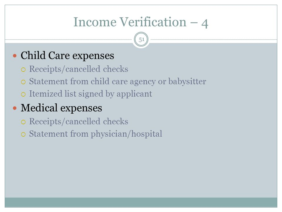 Income Verification – 4 Child Care expenses Medical expenses