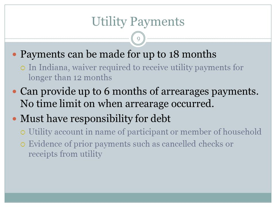 Utility Payments Payments can be made for up to 18 months