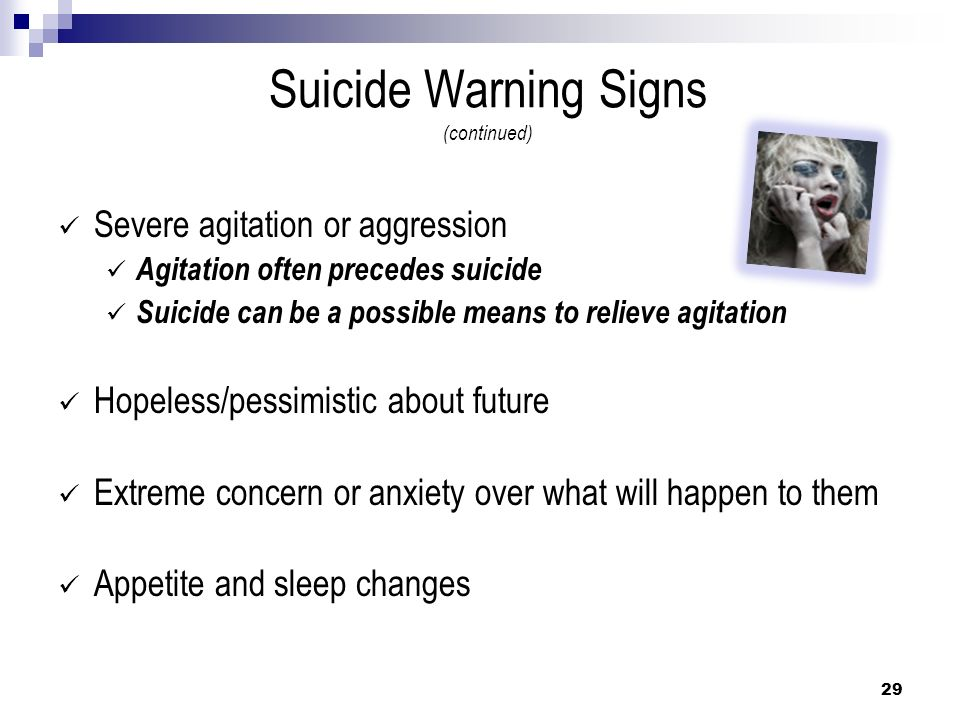 Suicide Warning Signs (continued)