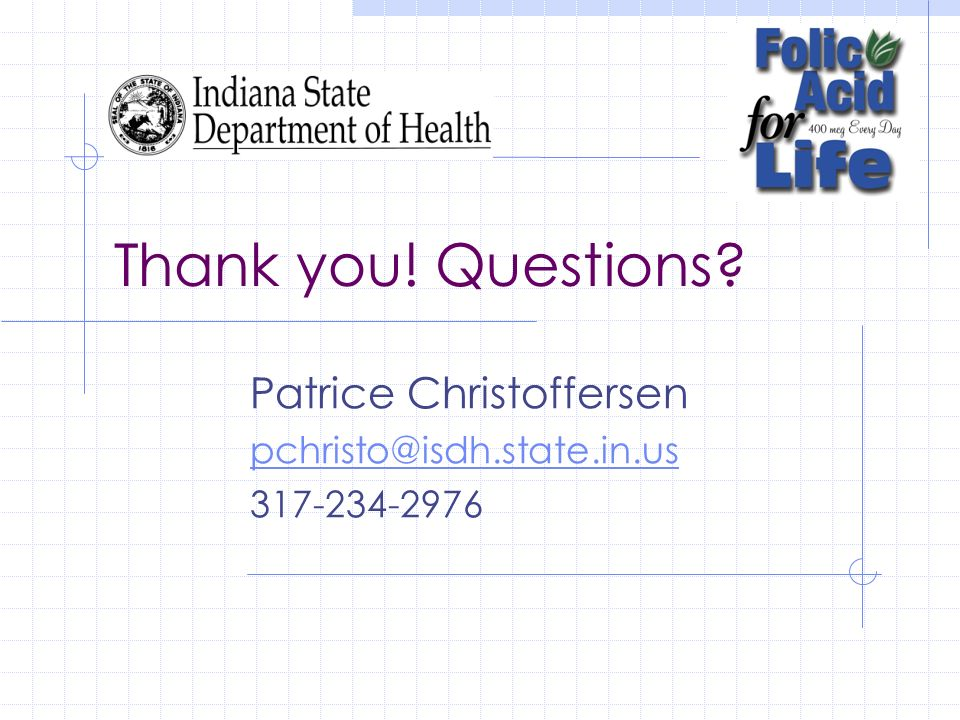 Patrice Christoffersen pchristo@isdh.state.in.us 317-234-2976