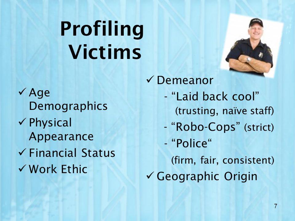 Profiling Victims Demeanor - Laid back cool (trusting, naïve staff)