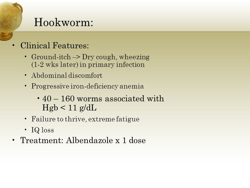 Hookworm: Clinical Features: