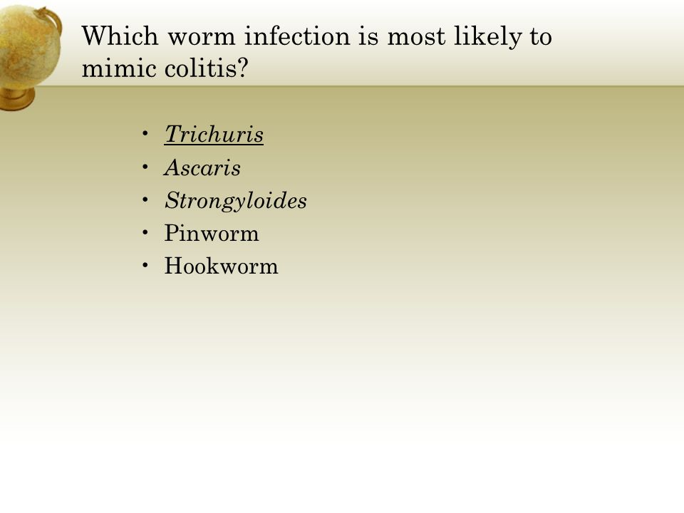 Which worm infection is most likely to mimic colitis